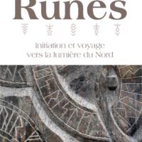 Le grand livre des Runes – L'initiation par les runes : le grand voyage vers la lumière du Nord